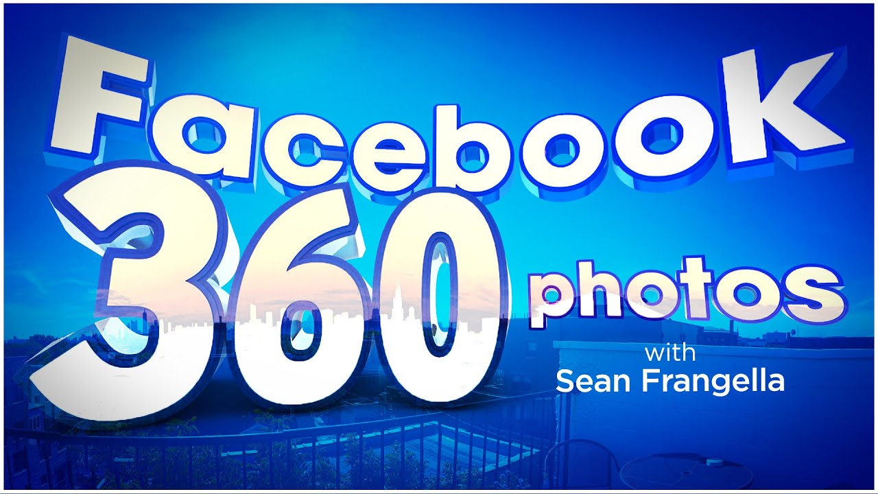 How to Create Facebook 360 Photos with your Phone and the Google ...