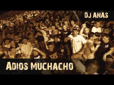 Dj Anas - Adios Muchacho