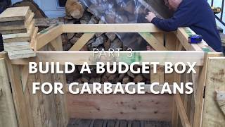 Build a Budget Box for Garbage Cans- Part 3