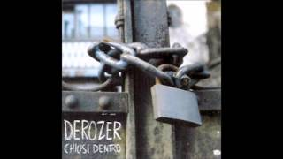 DEROZER - CHIUSI DENTRO - 2002 - FULL ALBUM