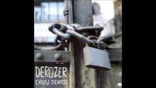 DEROZER - CHIUSI DENTRO - 2002 - FULL ALBUM