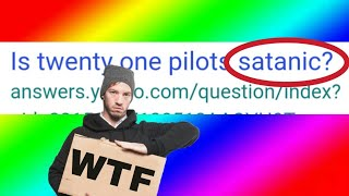 Is TØP SATANIC ?! (dumb ppl talking about tøp)