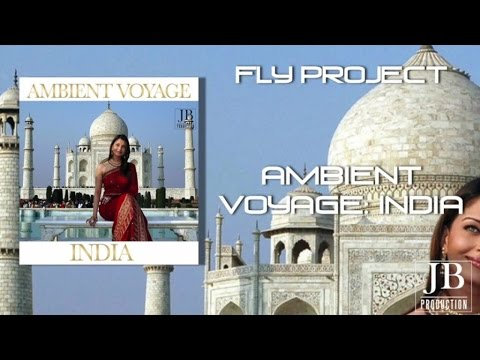Fly Project - Ambient Voyage: India