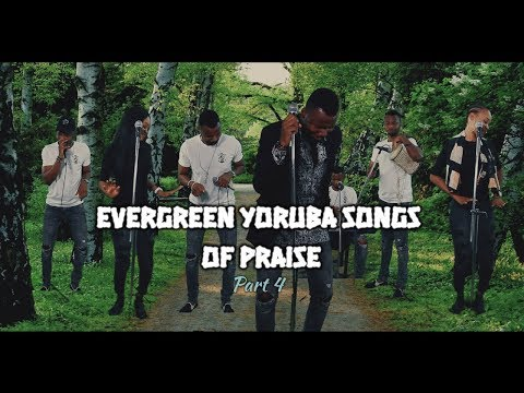 Evergreen Yoruba Songs Of Praise 4