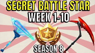 ALL Fortnite season 8 Secret Battle Star Locations week 1 to 10 - Season 8