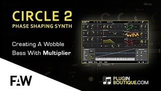 Circle 2 Synth By Future Audio Workshop - Creating A Wobble Bass