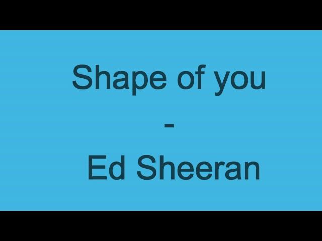 Shape of you - Ed Sheeran (Lyrics)