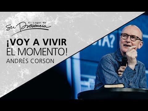 ¡Voy a vivir el momento! - Andrés Corson - 7 Junio 2017