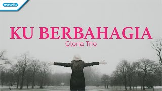 Download lagu Ku Berbahagia - HYMN - Gloria Trio (with lyric)