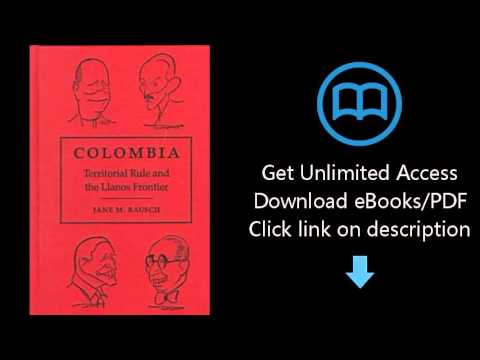 Download Colombia: Territorial Rule and the Llanos Frontier PDF
