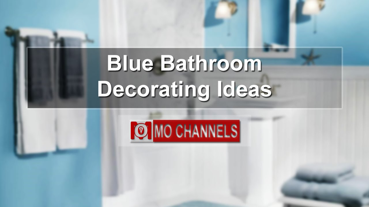 Blue Bathroom Decorating Ideas Youtube
