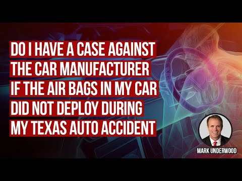 Do I have a case against a car maker if airbags did not deploy?