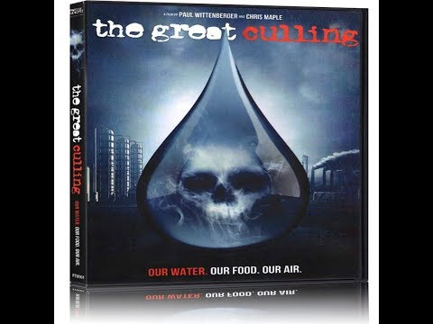 The Great Culling - Our Water, Our Food, Our Air - Global Depopulation