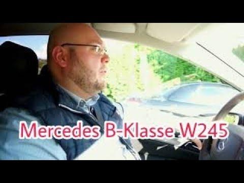 Mercedes Benz B-Klasse W245 Gebrauchtwagen Test Review