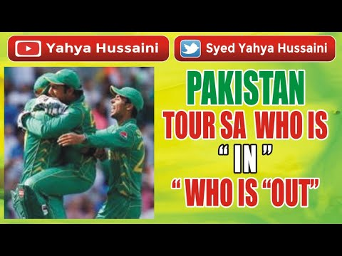 """Syed Yahya Hussaini: PAKISTAN TOUR SA  WHO IS """" IN """" WHO IS """"OUT""""