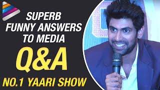 Rana Daggubati Superb Funny Answers to Media | No.1 Yaari TV Show Press Meet | Telugu Filmnagar