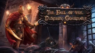 Четыре стражника vs Подземелье в The Fall of the Dungeon Guardians (Orohalla) часть 10.5