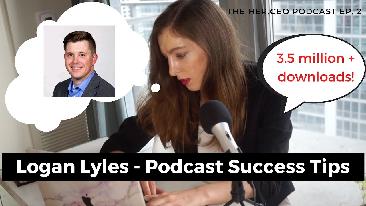 Logan Lyles - Sweet Fish Media - Benefits of a B2B Podcast & Podcast Tips