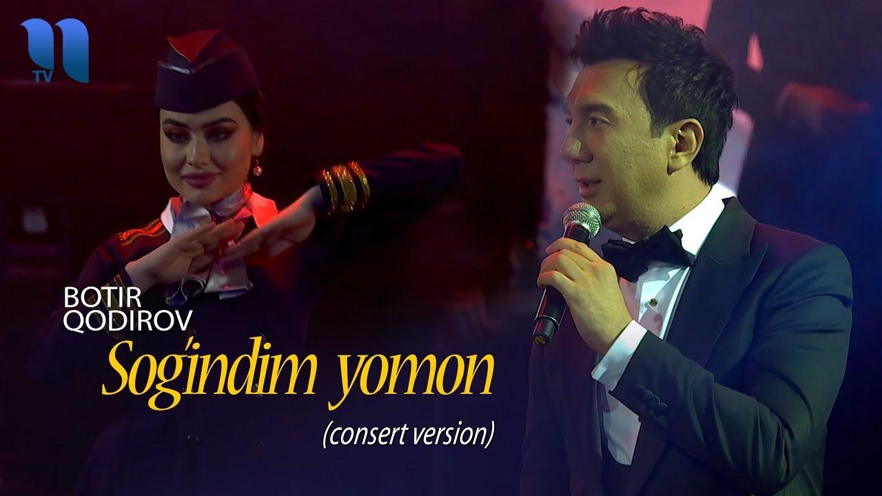 Botir Qodirov - Sog'indim yomon | Ботир Кодиров - Согиндим ёмон (consert version 2019)