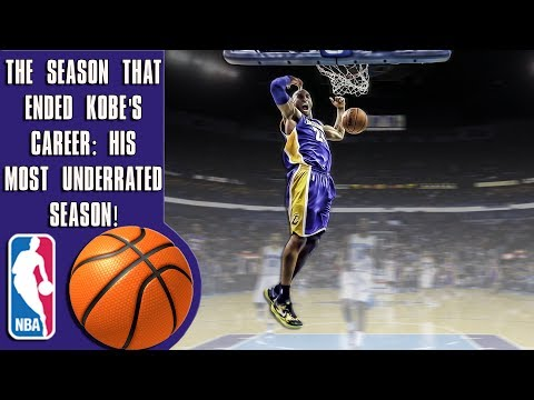The season that ended Kobe Bryant's career: His most underrated season ever