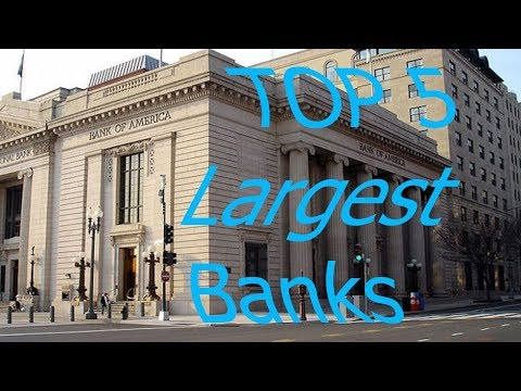 Top 5 Largest Banks in the world 2017