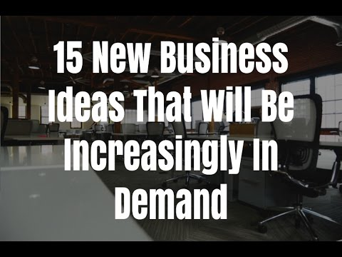 15 New Business Ideas That Will Be Increasingly In Demand