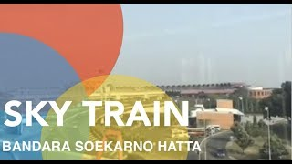 SKYTRAIN SOEKARNO HATTA | TERMINAL 3 ULTIMATE