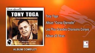 Tony Toga - Album Corse Éternelle - 20 Titres - Album Complet - Les Plus Grandes Chansons Corses