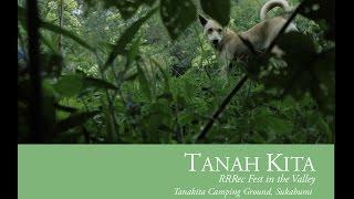 TANAH KITA: RRRec Fest in the Valley