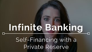 Infinite Banking - Self Financing with a Private Reserve