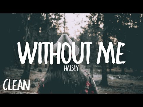 Halsey - Without Me (Clean - Lyrics)