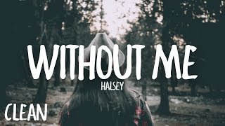 Download Halsey - Without Me (Clean - Lyrics) Mp3