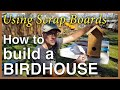 How to Build A Birdhouse: Use Scrap Fence Board Ends