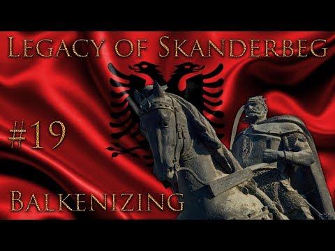 #19 Balkenizing - Legacy of Skanderbeg - Europa Universalis IV - Ironman Very Hard