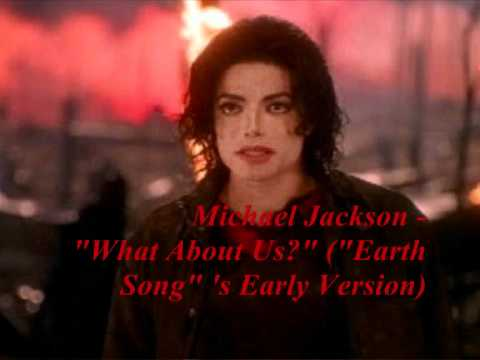 """Michael Jackson - """"What About Us?"""" (""""Earth Song"""" 's Early Version)"""