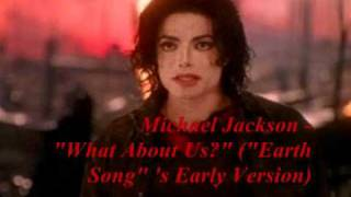 Michael Jackson What About Us Earth Song S Early Version