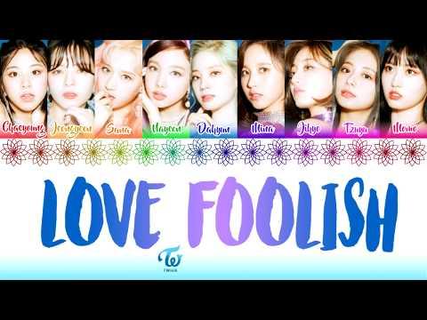 TWICE - LOVE FOOLISH (트와이스 - LOVE FOOLISH) [Color Coded Lyrics/Han/Rom/Eng/가사]