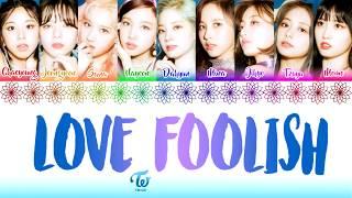 "Twice (트와이스) ""love foolish"" (color coded lyrics eng/rom/han/가사) all rights administered by jyp entertainment credits to - @milkcharm • artist: •..."