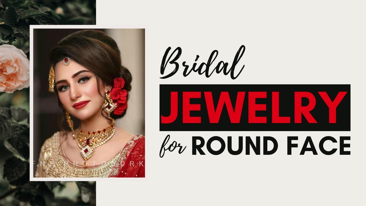 Bridal Jewelry for Round Face | Pakistani Bridal Jewelry