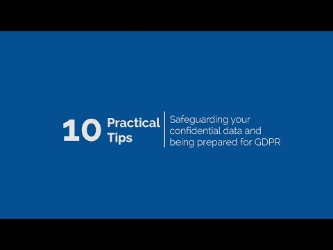10 Practical Tips for safeguarding your confidential data and being prepared for GDPR