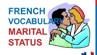 French Lesson 221 - Marital status Vocabulary Family members Relationships Married Single Divorced