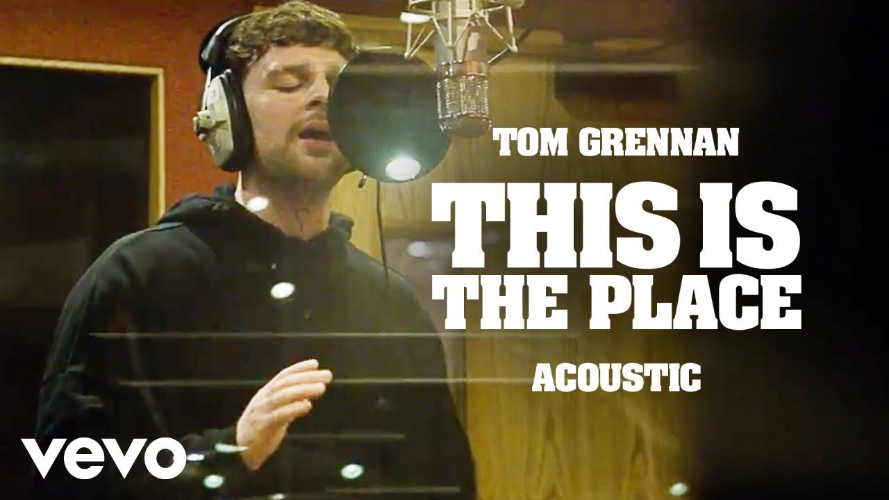 Tom Grennan - This is the Place (Acoustic Video)