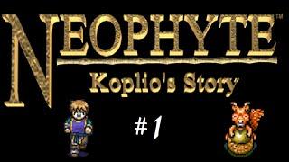 BygMan plays: Neophyte: Koplio