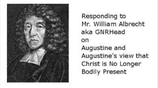 Augustine vs. Albrecht on the Bodily Presence - Round 2
