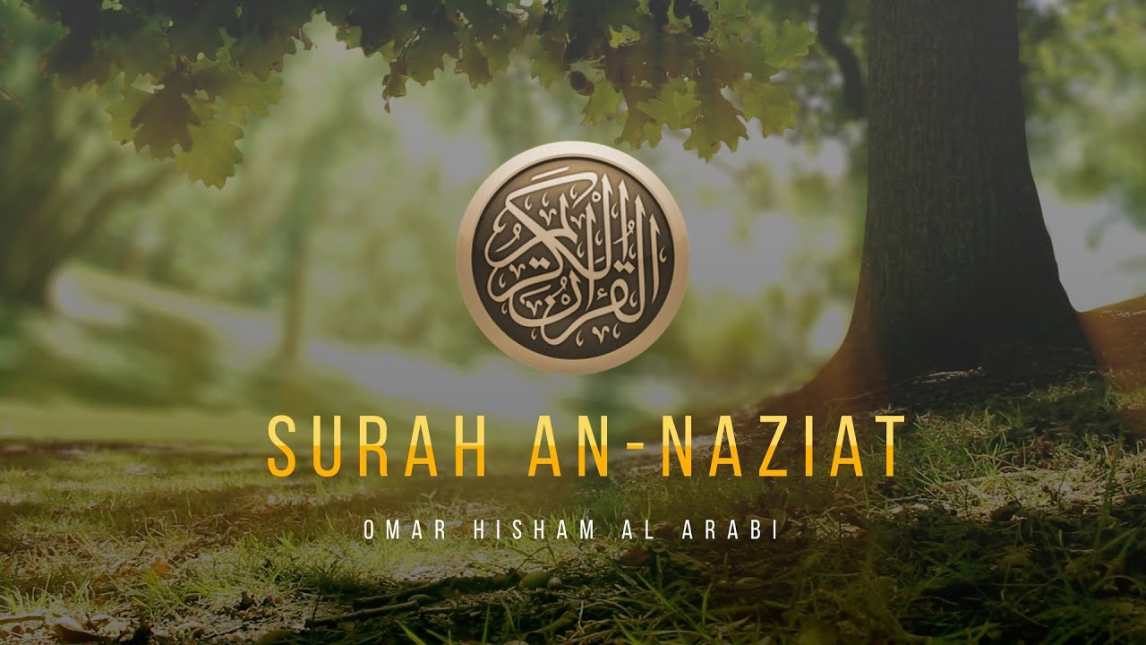 Download Surah An-Naziat (Be Heaven) سورة النازعات
