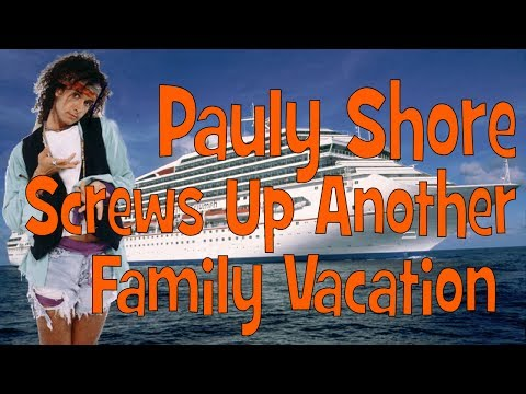 Pauly Shore Screws Up Another Family Vacation