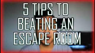 5 Tips to Beating an Escape Room