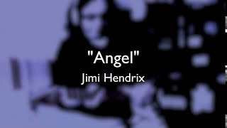 """ANGEL"" by Jimi Hendrix"