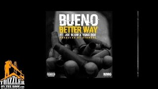 Bueno ft. Yung Roe & Joe Blow - Better Way (Prod by Syknezs) [Thizzler.com]