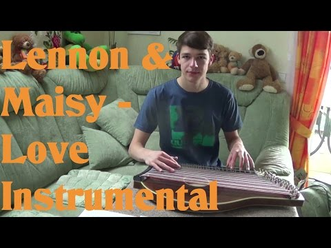 Love - Lennon & Maisy (Instrumental on Zither)
